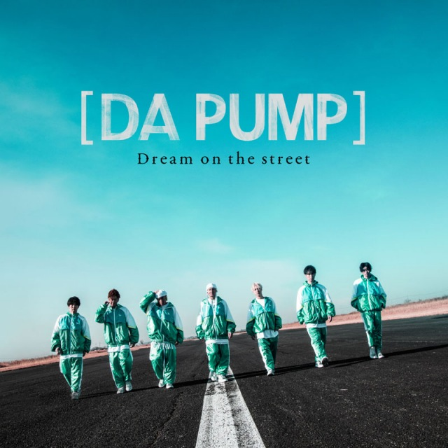 DA PUMP「Dream on the street」(SONIC GROOVE/3月17日発売)の画像